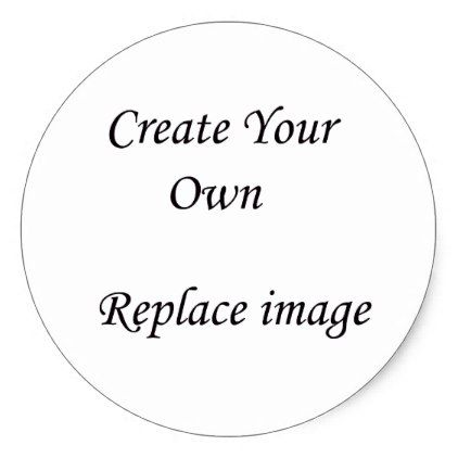 Create your own custom products design classic round sticker