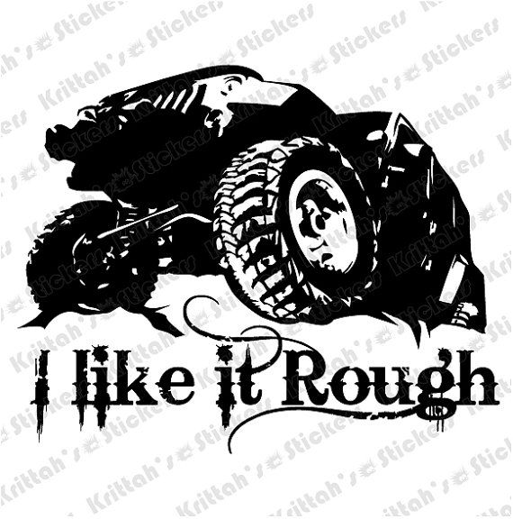 I Like It Rough Jeep Vinyl Decal Fits Cars Windows Laptops And