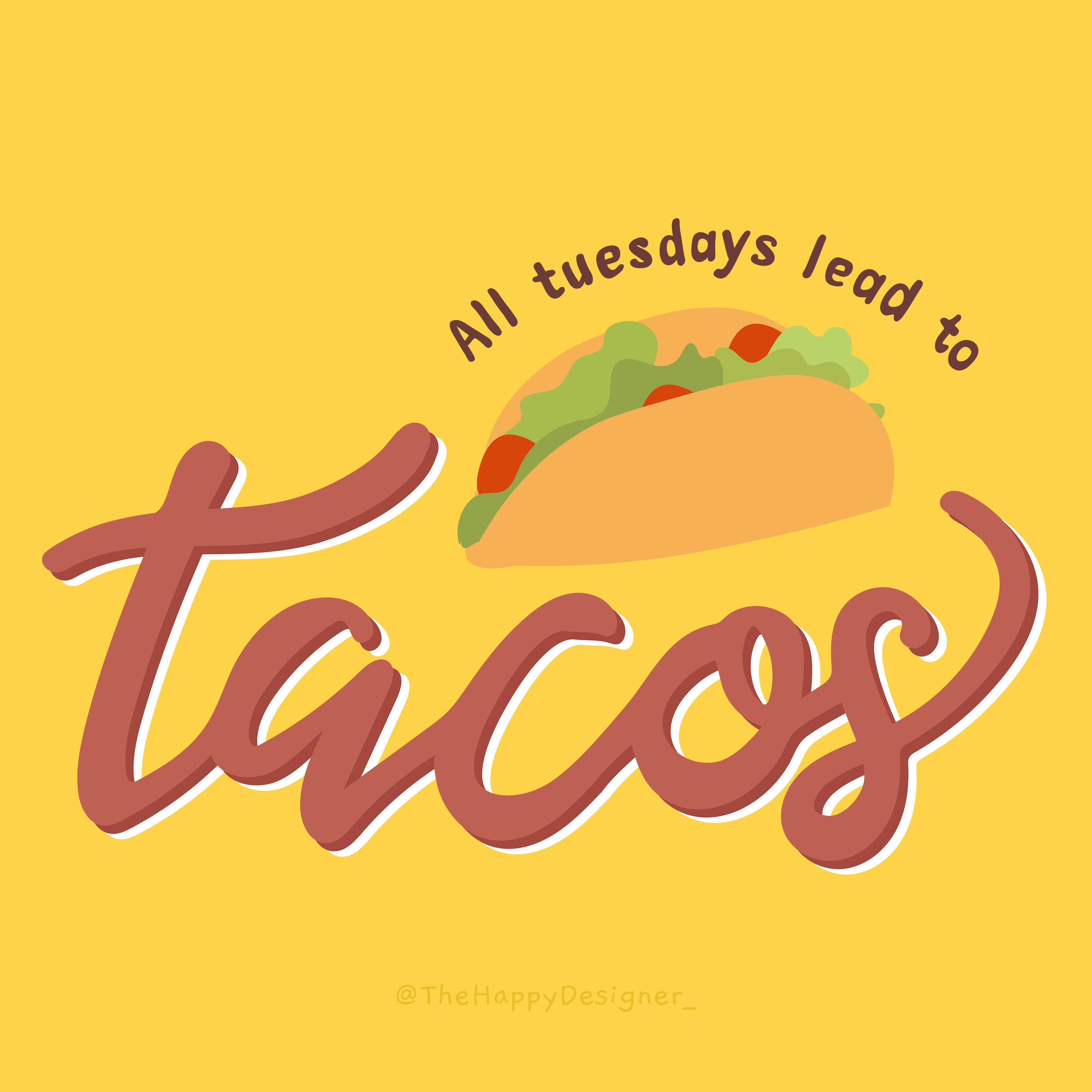 Tuesday Tacos In 2021 Taco Tuesdays Funny Taco Humor Tuesday Humor
