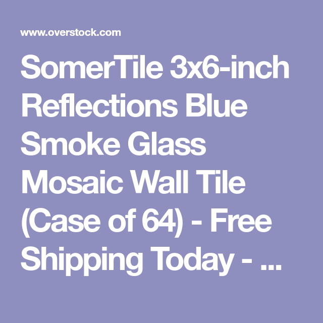 Somertile 3x6 Inch Reflections Subway Blue Smoke Glass