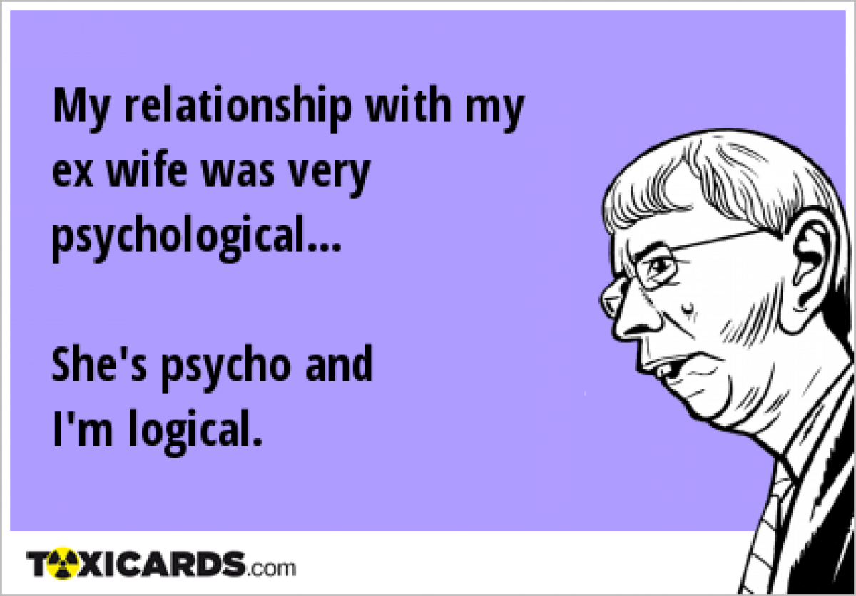 Im A Psycho Quotes Quotesgram Ex Wife Quotes Crazy Ex Wife Psycho Quotes