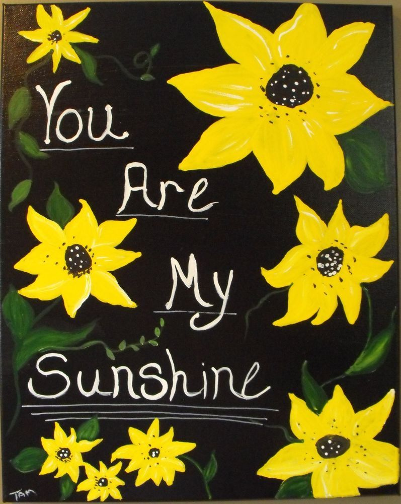 You Are My Sunshine Canvas Painting Sunflowers Yellow Black Ready to ...