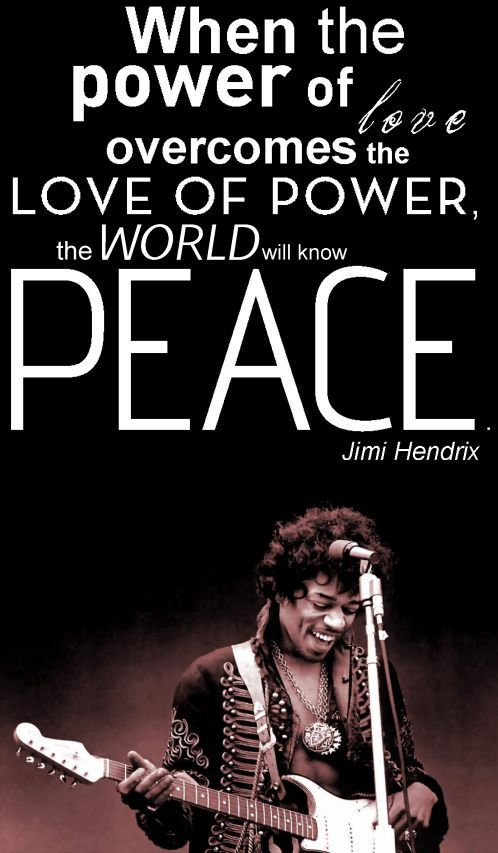 Power Of Love Or Love Of Power Baha I Rants Jimi Hendrix Quotes Jimi Hendrix Hendrix