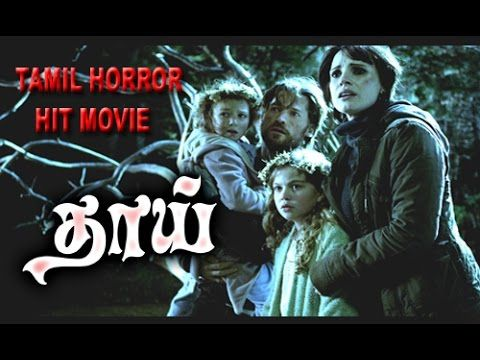 Thaai Hollywood Tamil Dubbed Horror Movies Tamil Movies Youtube In 2021 Horror Movies Scary Movies Tamil Movies