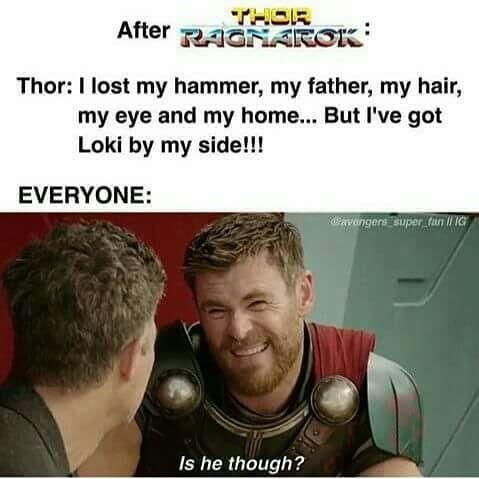 YES HE IS THOUGH!!!!!!!! At least I hope so though! I hope Loki