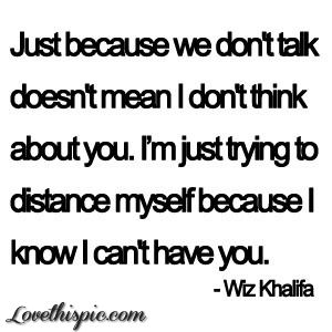 I'm trying to distance myself from you love life quotes