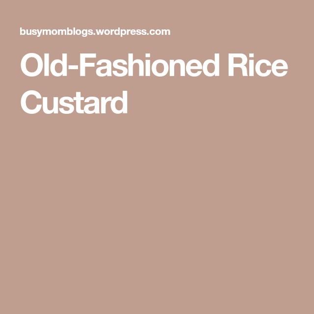 Old Fashioned Rice Custard Rice Custard Custard Old