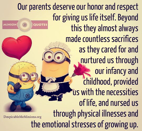 Our Parents Deserve Our Honor And Respect Minion Quotes Daughter Quotes Funny Minion Quotes Mother Daughter Quotes Funny