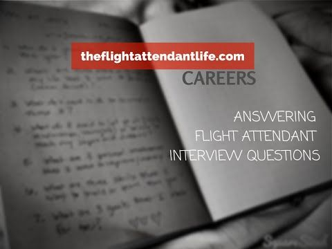 How-To Answer Flight Attendant Interview Questions (STAR