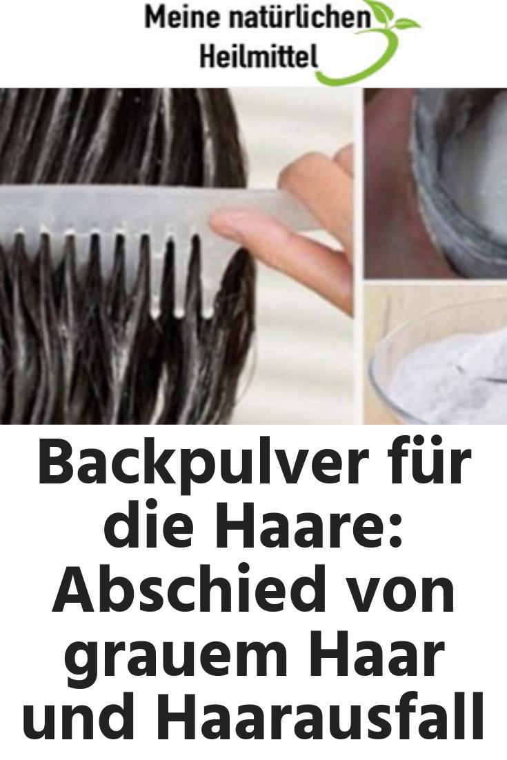 19+ *  Backpulver für die Haare: Abschied von grauem Haar und Haarausfall