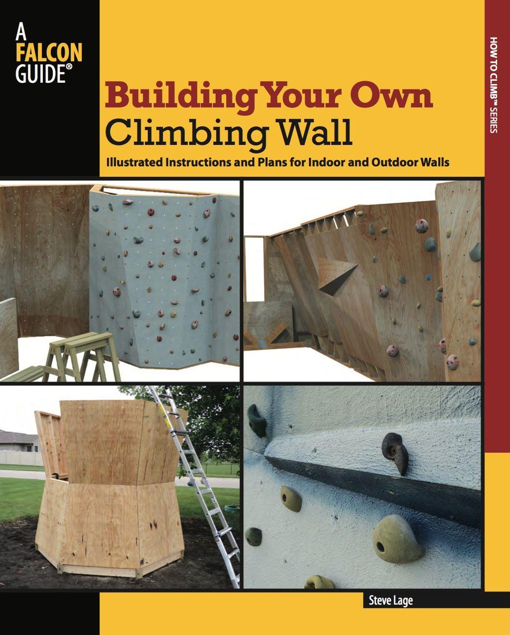 Building Your Own Climbing Wall Ebook Climbing Wall Climbing Rock Climbing Wall