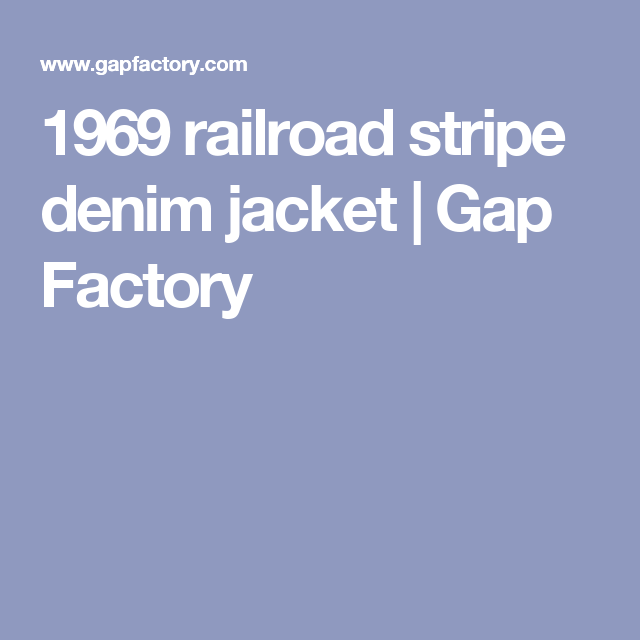 1969 railroad stripe denim jacket | Gap Factory