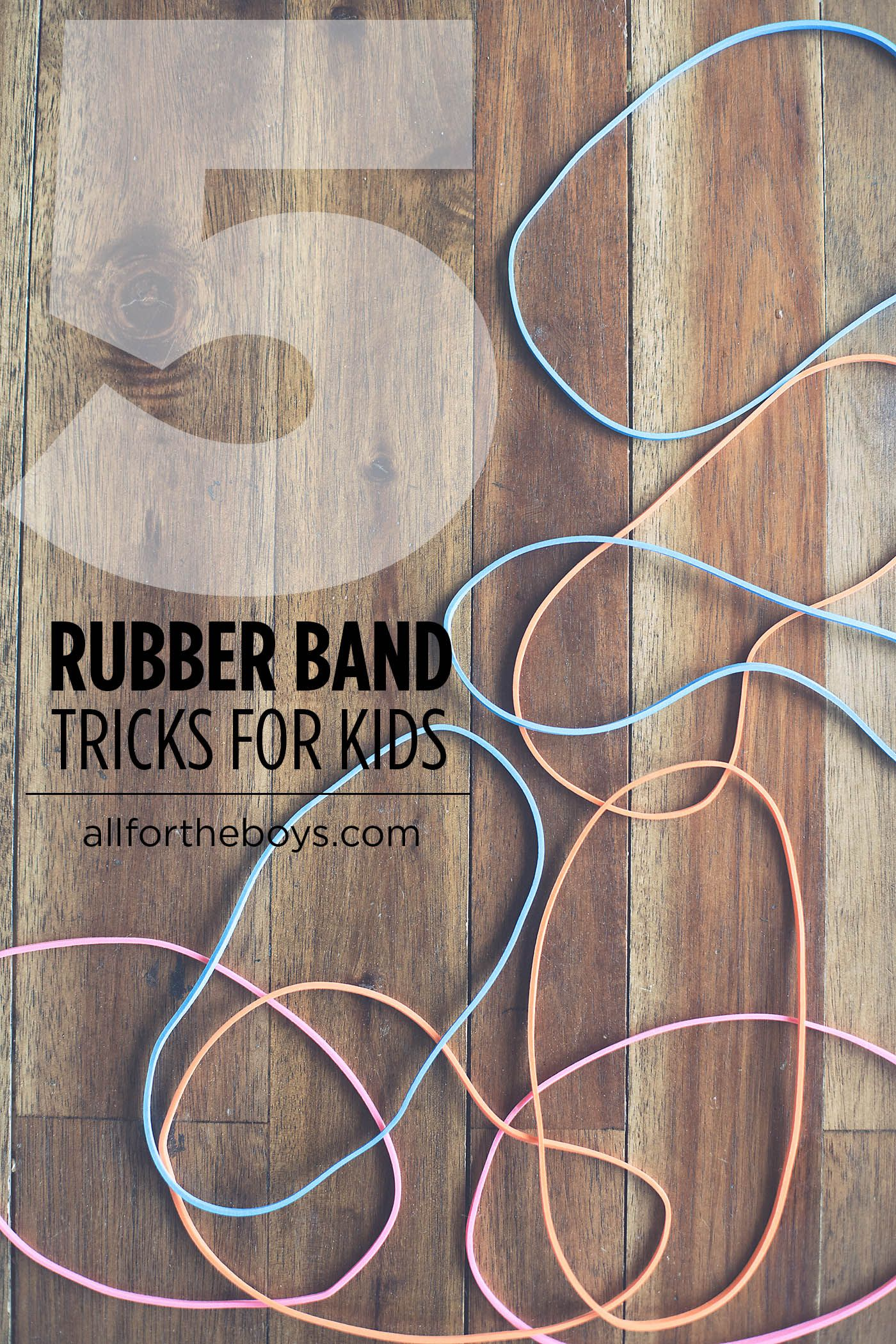5 Rubber Band Tricks For Kids All For The Boys Magic Tricks For Kids Card Tricks For Kids Easy Magic Tricks