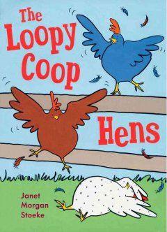 Winter 1 2013, Week 1:The Loopy Coop hens-Janet Morgan Stoeke