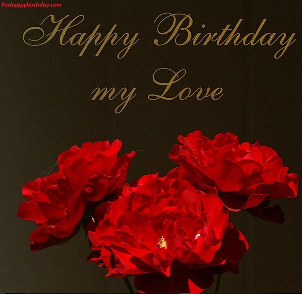 Happy birthday my love Love quotes