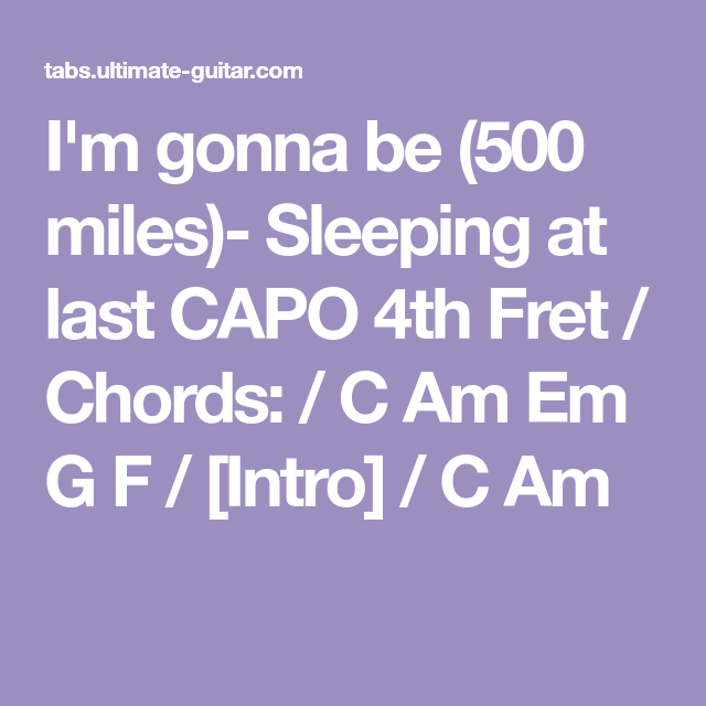 I\'m gonna be (500 miles)- Sleeping at last CAPO 4th Fret / Chords ...