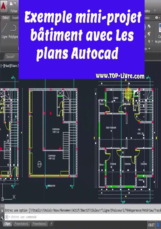 Exemple Mini Projet Batiment Avec Plans Autocad Top Livres Autocad Learn Autocad How To Plan