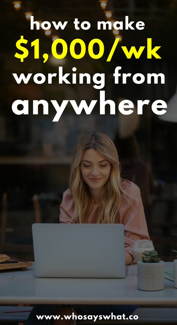 b665fe8888a94f49967dbed6593ef9a9 - 51 Ways To Make $1,000/Week From Anywhere - work-from-home
