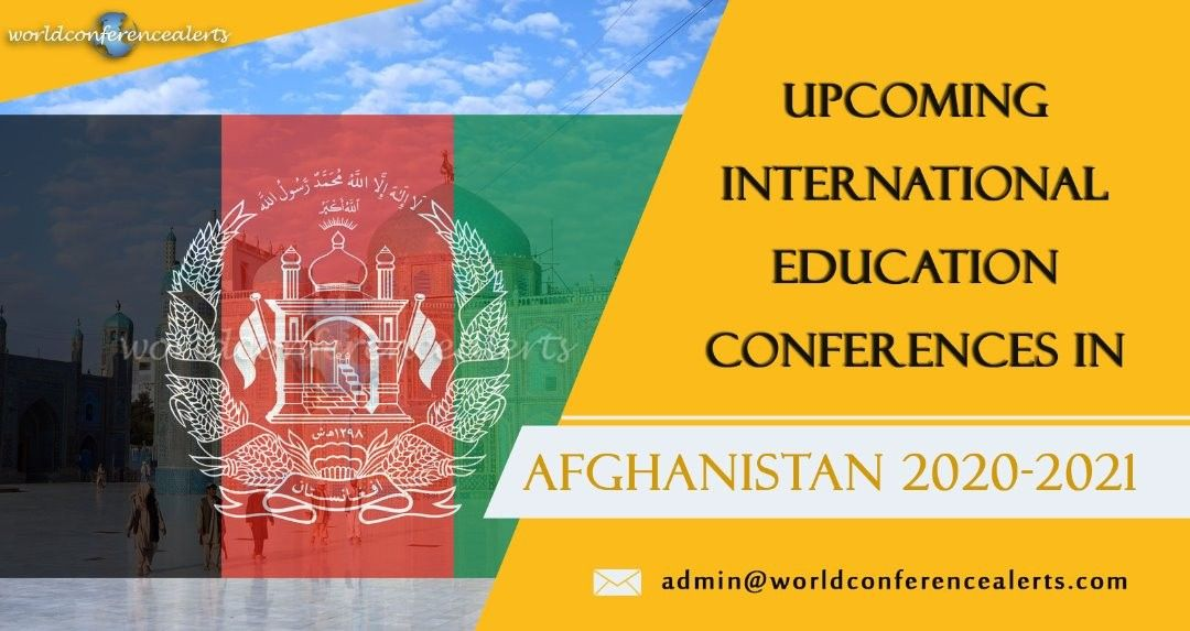 Https Www Worldconferencealerts Com Afghanistan Php In 2020 Education Conferences International Education Education