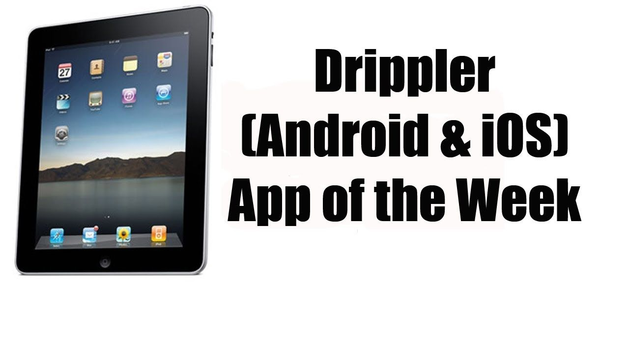 Drippler Android Ios App Of The Week For Iphone Ipad Ipad