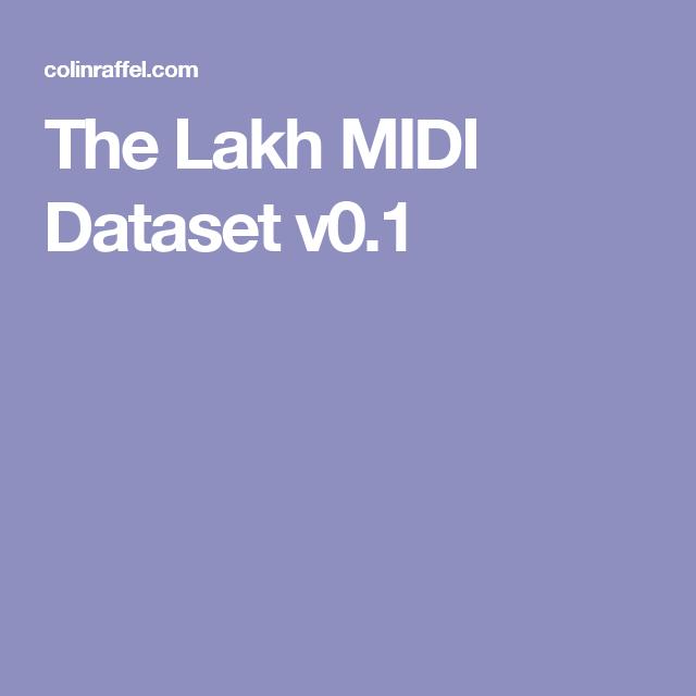 The Lakh MIDI Dataset v0 1 | Datasets | Projects