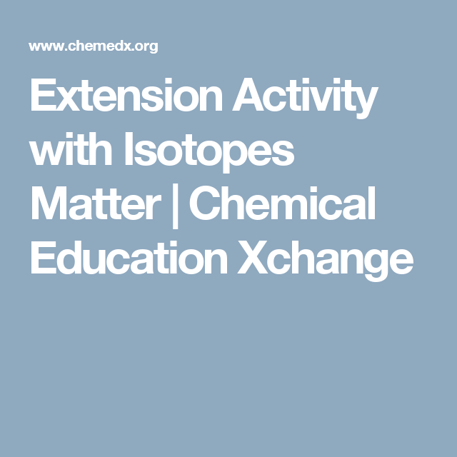 Extension activity with isotopes matter chemical education xchange extension activity with isotopes matter chemical education xchange teaching chemistryperiodic tableperiodic urtaz Images