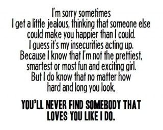 No One Will Love You Like I Do Jealousy Quotes Sorry Quotes Im