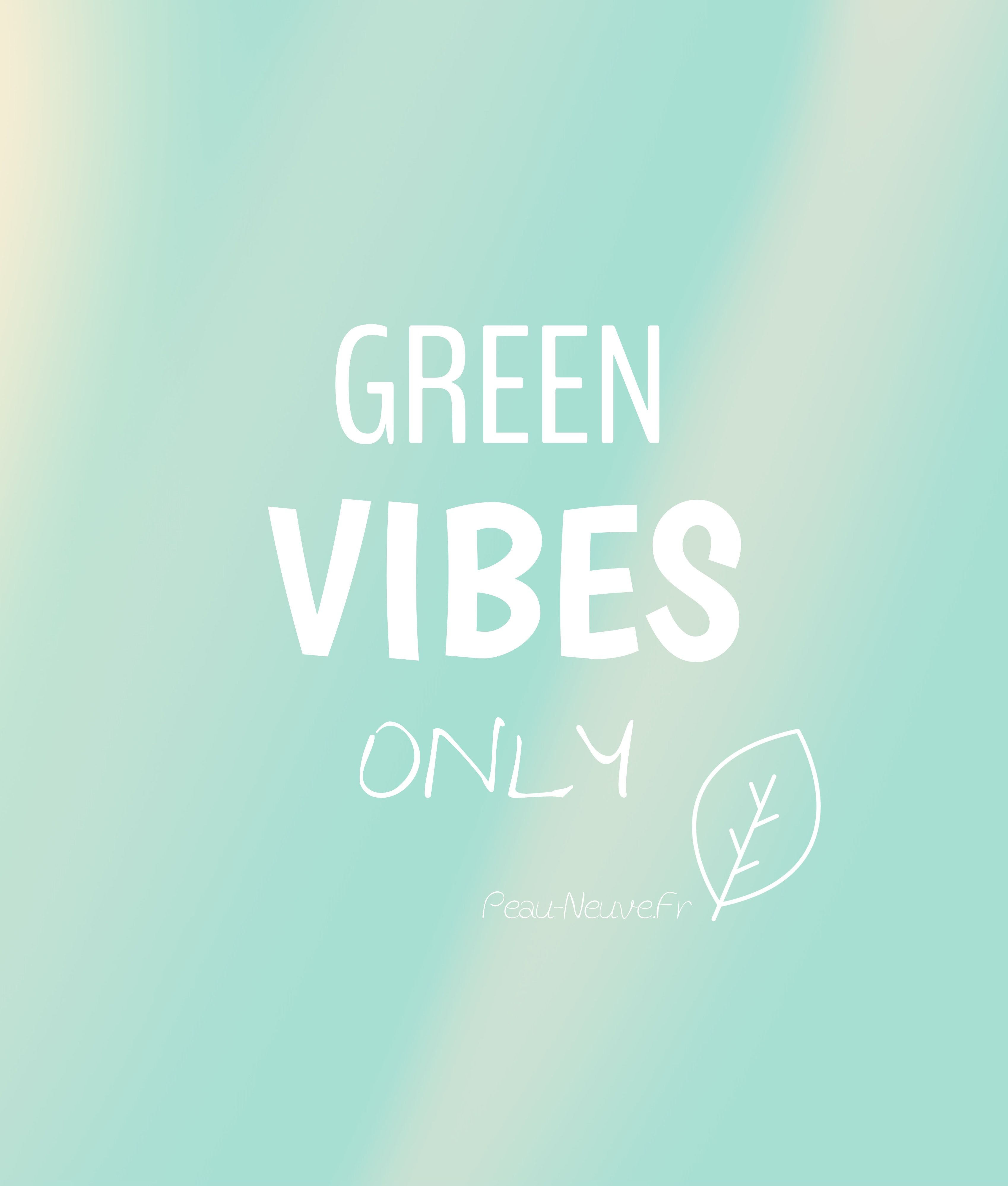 Green Vibes Only Citation Quote Peau Neuvefr Greens