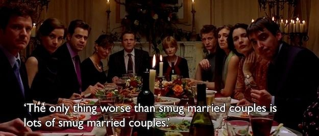 You know that hell is other people.   28 Ways In Which We Are All Bridget Jones