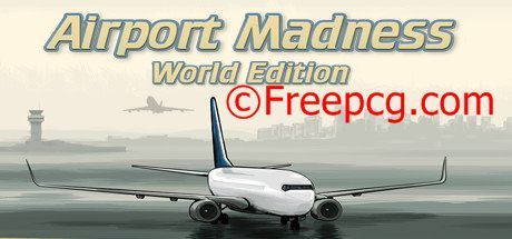 Airport Madness World Edition Free Download PC Game