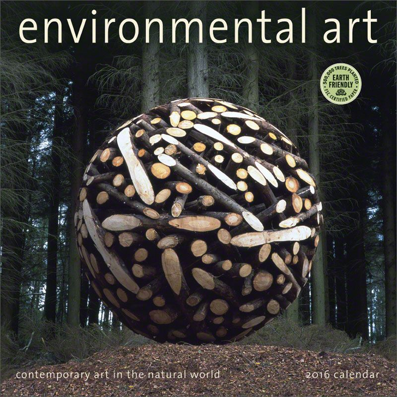 environmental art 2016 wall calendar contemporary art in the natural world