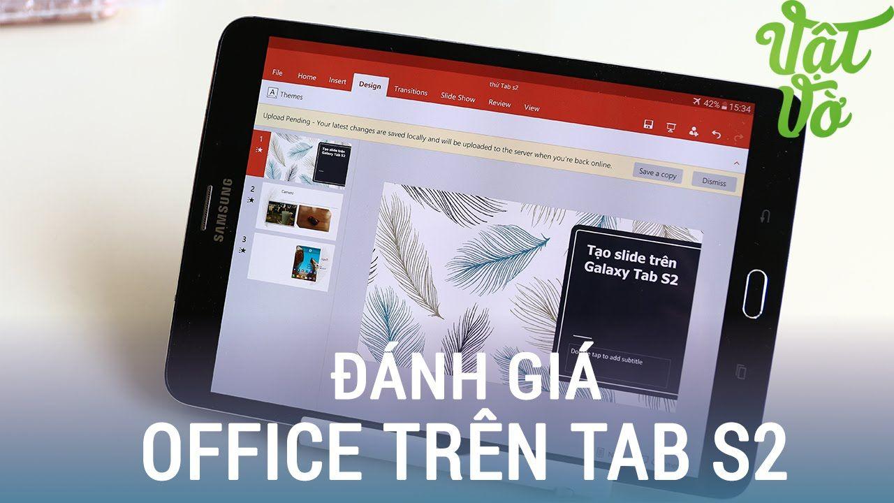 cool Vật Vờ| Đánh giá bộ office dành cho Samsung Galaxy Tab S2: office bản quyền dành cho công việc