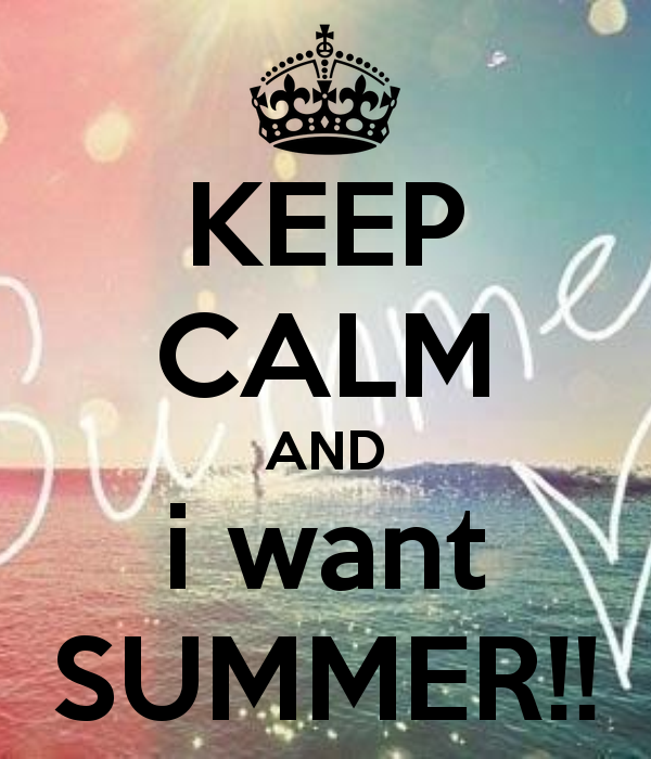 Keep Calm And I Want Summer Pictures, Photos, And Images For .