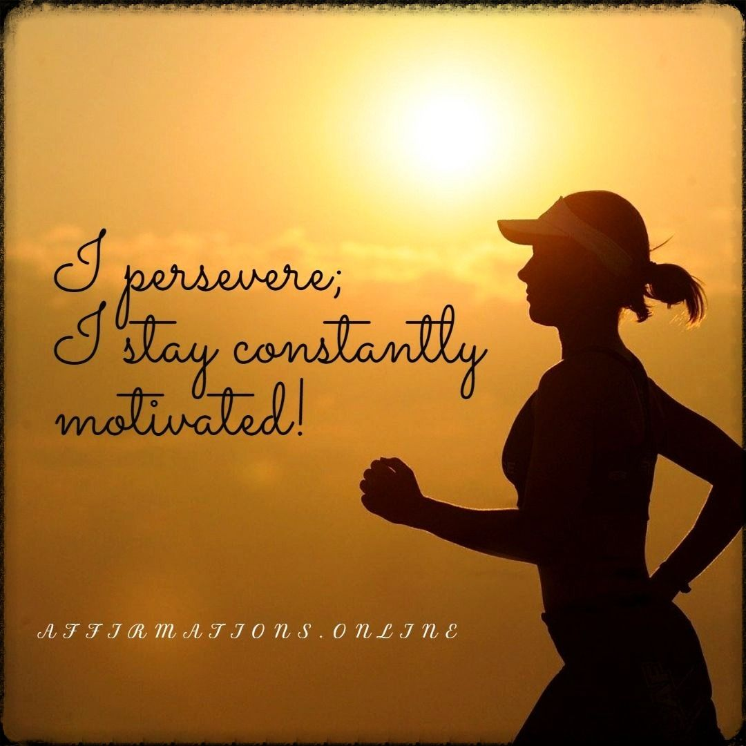 Affirmations For Constant Motivation In