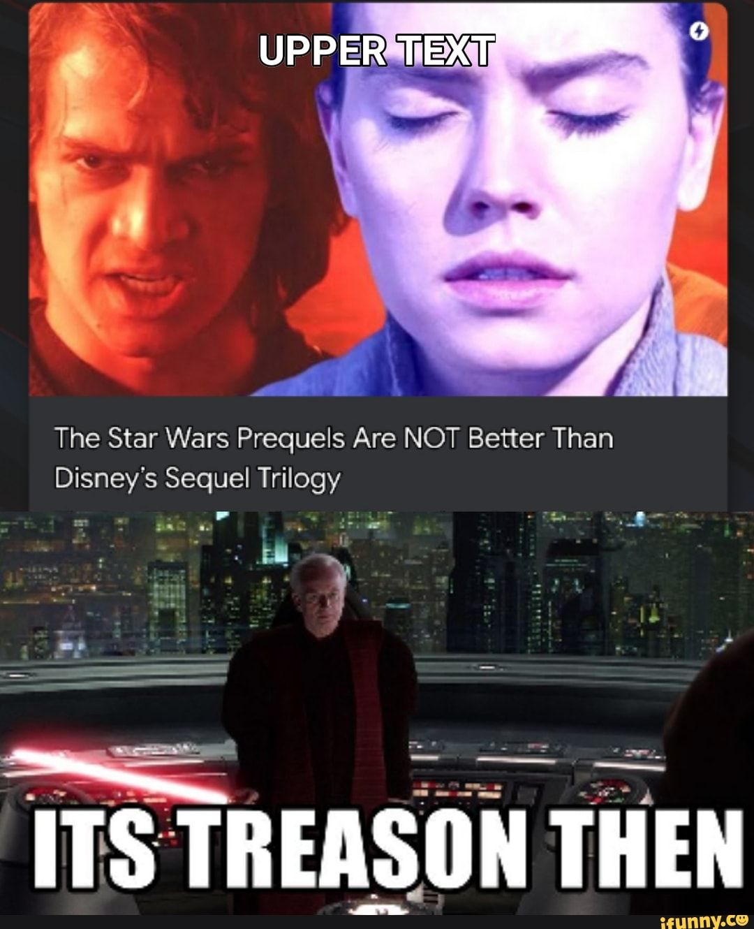 The Star Wars Prequels Are Not Better Than Disney S Sequel Trilog Ifunny Funny Star Wars Memes Star Wars Sequel Trilogy Star Wars Facts