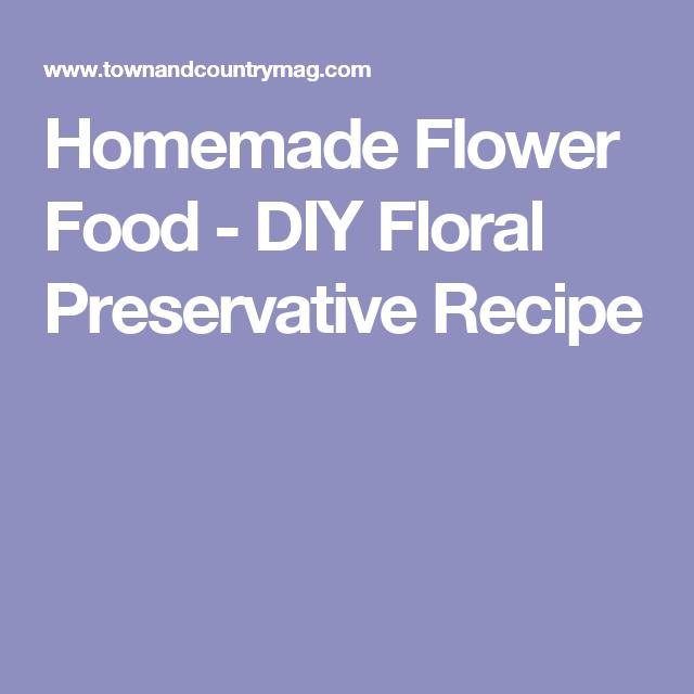 The Four Ingredient Recipe That Makes Bouquets Last Longer Flower Food Homemade Flower Food Flower Food Diy