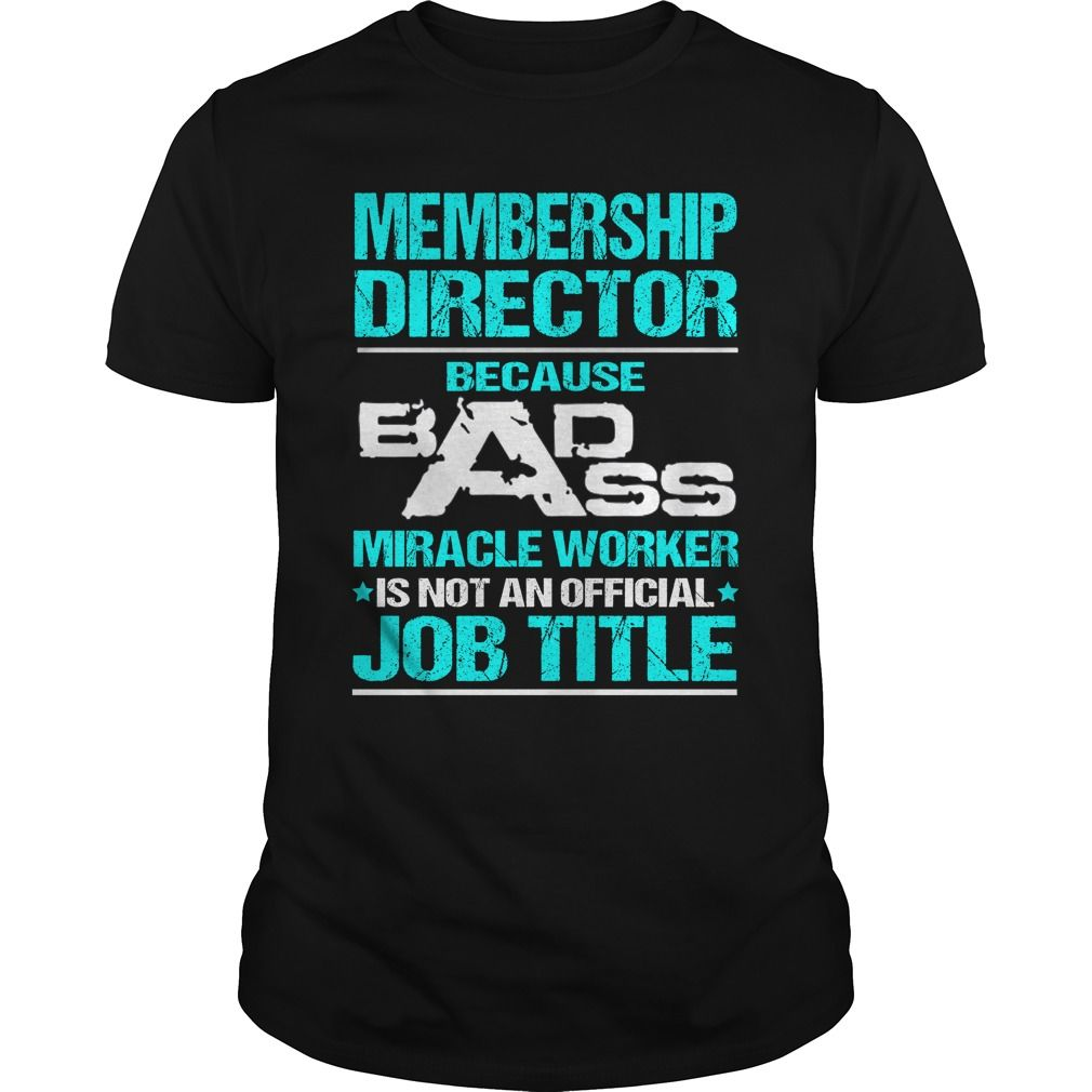MEMBERSHIP DIRECTOR T-Shirts, Hoodies. VIEW DETAIL ==►…
