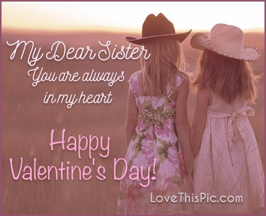 My Dear Sister Happy Valentines Day Cards Valentines Day Quotes