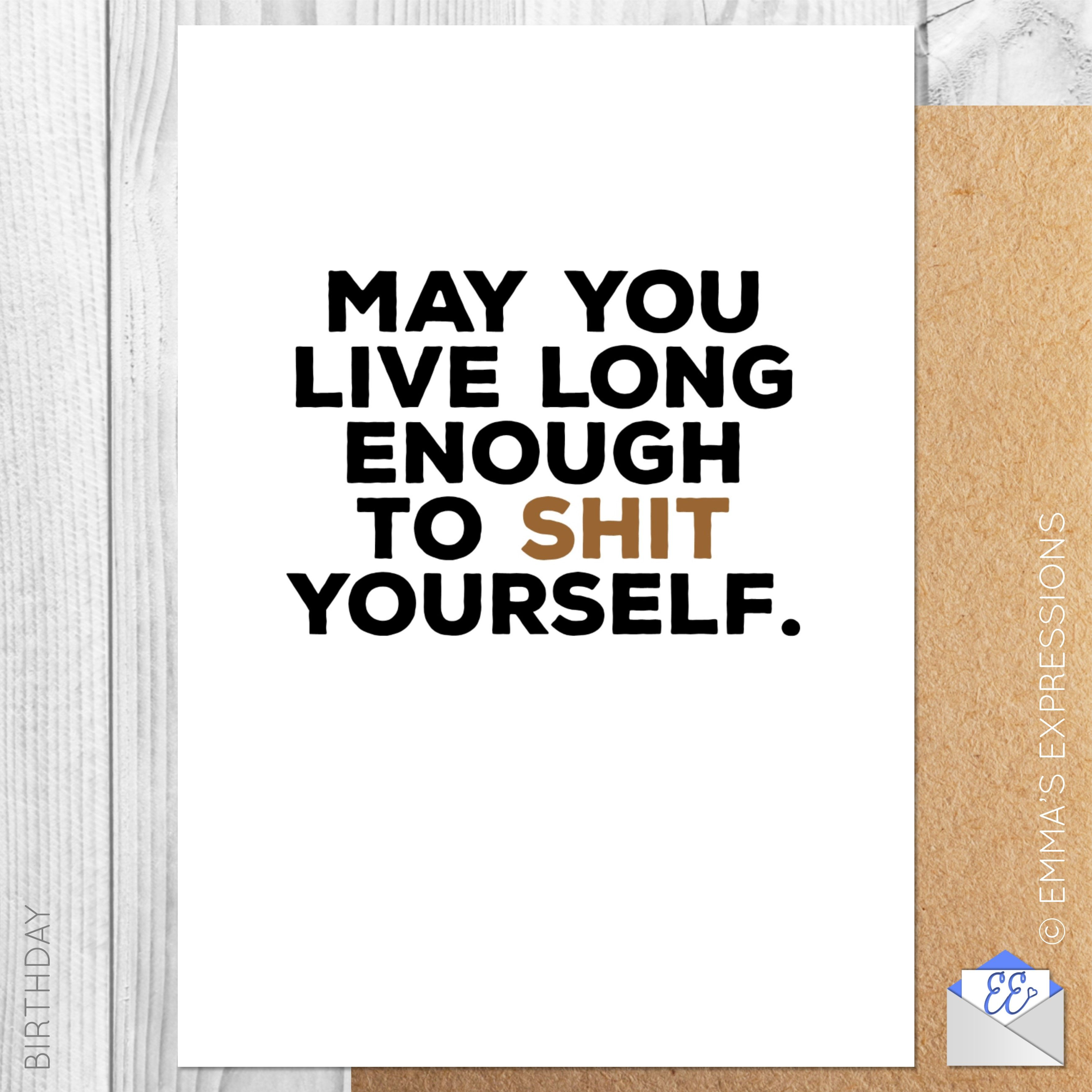 May you live long enough to shit yourself funny rude birthday may you live long enough to shit yourself funny rude birthday greeting card m4hsunfo
