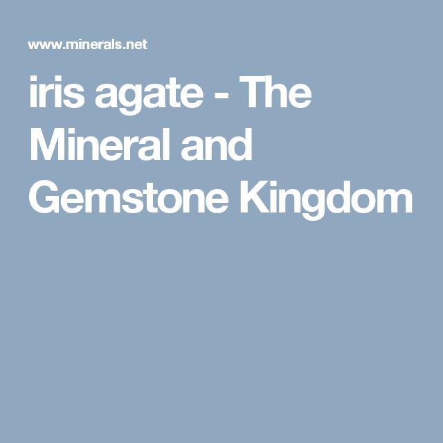 iris agate - The Mineral and Gemstone Kingdom