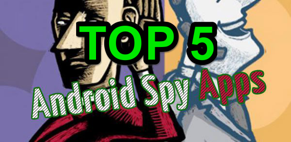 5 Best Free Hidden Spy Apps For Android (Undetectable