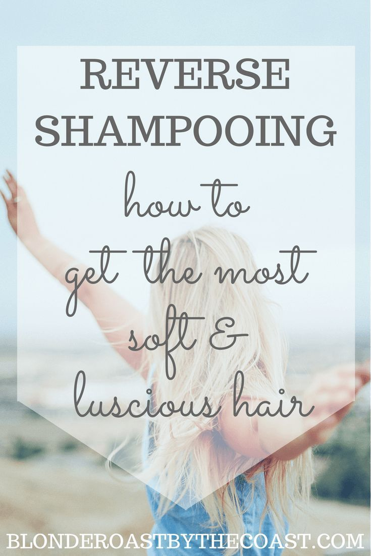 Make your hair more soft and luscious by reverse shampooing