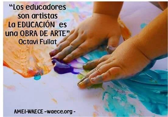 Los educadores somos artistas