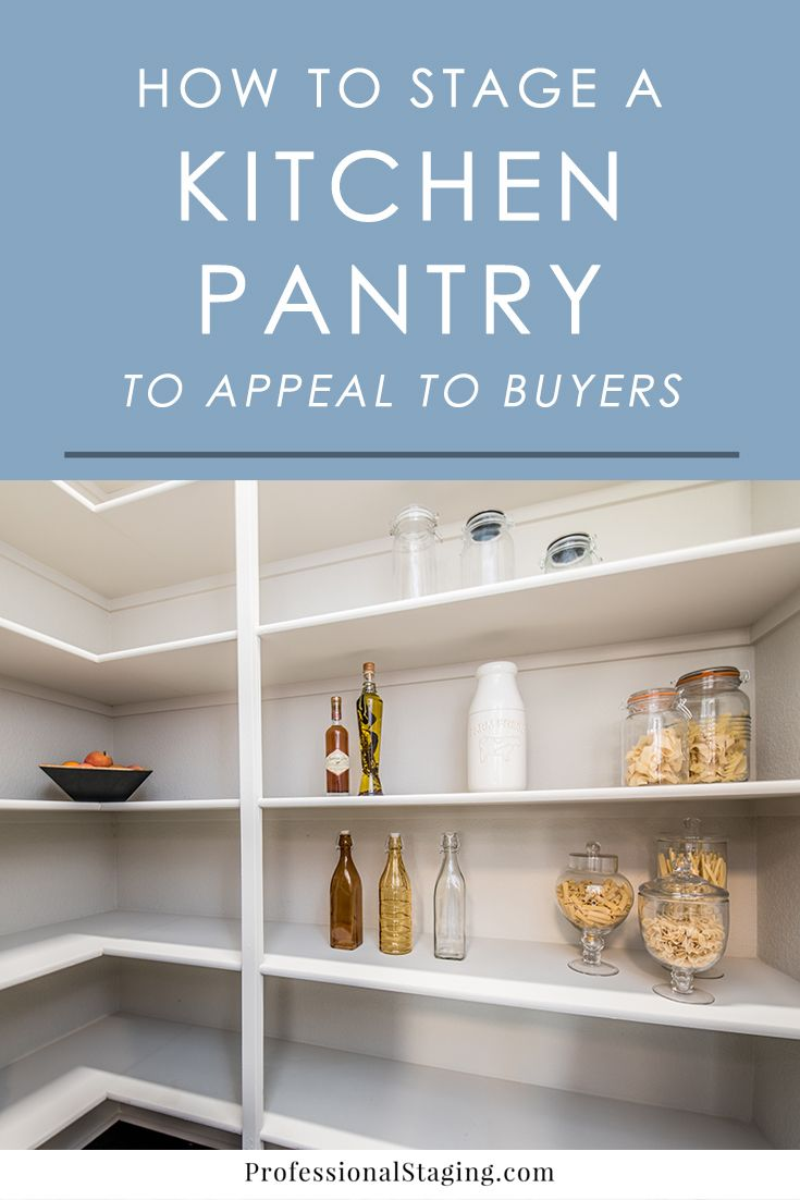 Tips for Staging a Kitchen Pantry Buyers Will Love | Pinterest ...