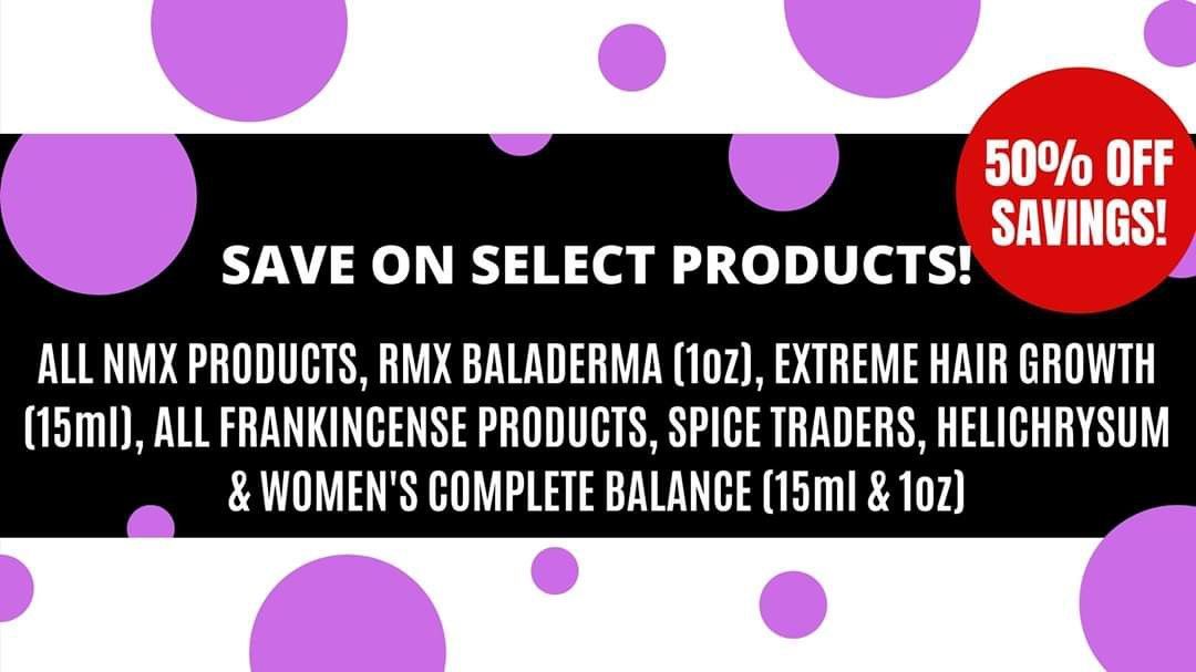 END OF THE YEAR BLOW OUT SALE! Save 50% off select products: ALL NMX PRODUCTS RMX BALADERMA (1oz) EX...