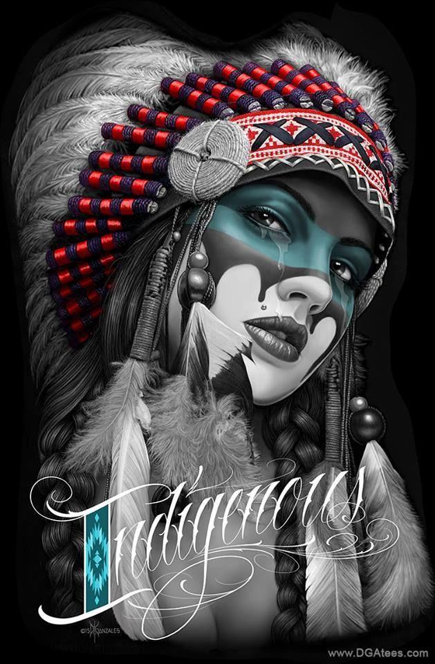 indigenous woman david gonzales  bloodline   native tattoos chicano art american