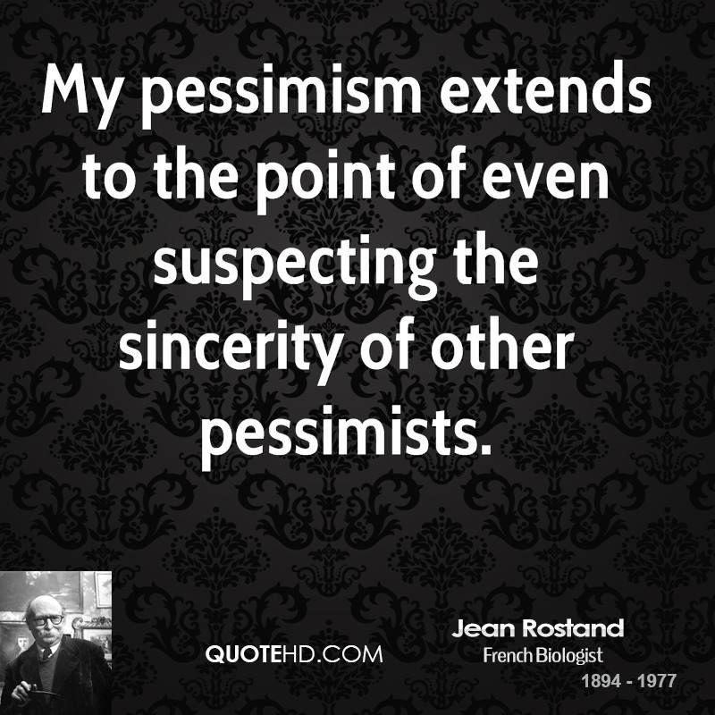 Jean Rostand Quotes Pessimistic Quotes Funny Quotes Quotes