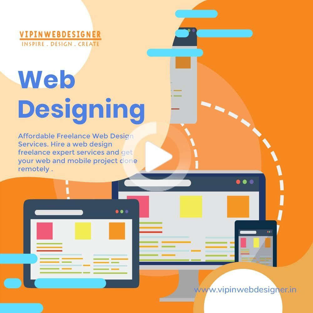 Web Designer In Delhi In 2020 Freelance Web Design Web Development Design Website Design Company