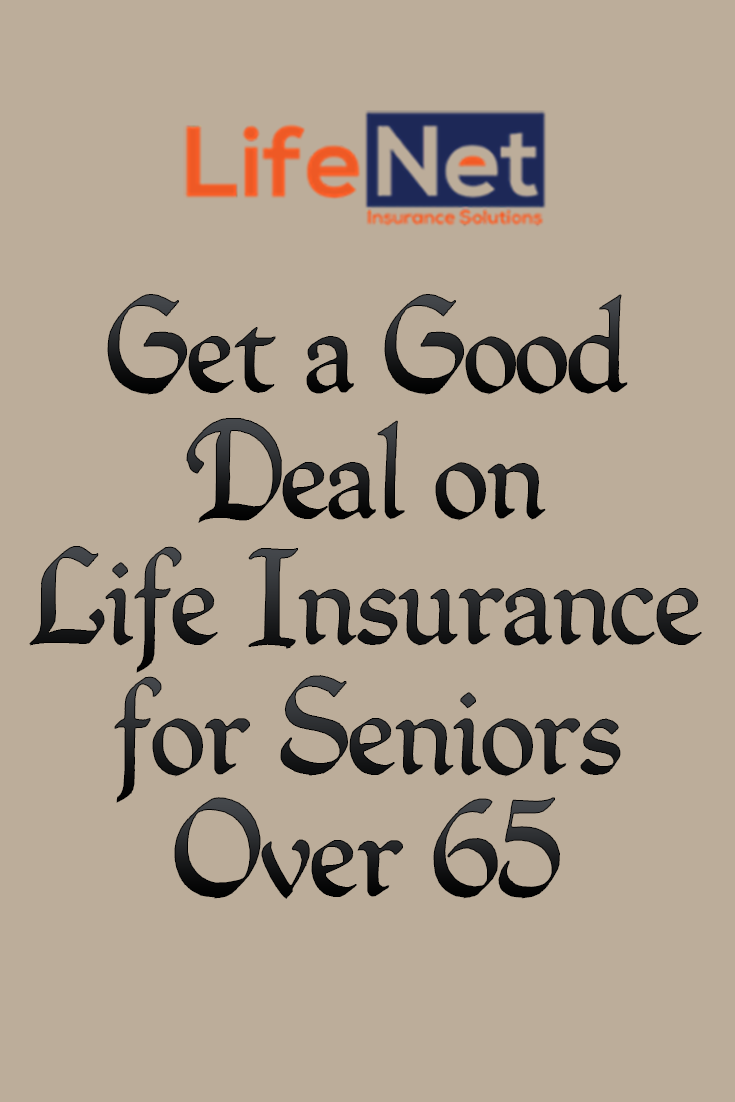 Pin By Lenny Robbins On Lifenet Insurance Solutions Life Insurance For Seniors Guaranteed Life Insurance Buy