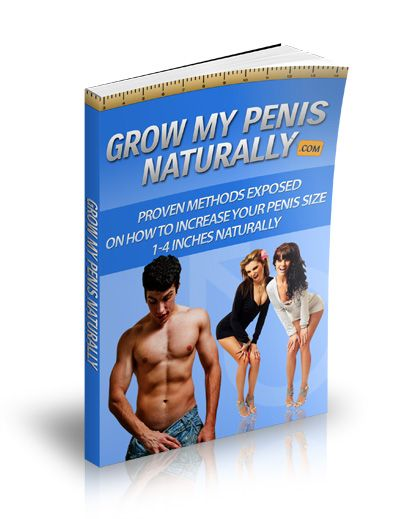 GrowMyPenisNaturally.Com :: Proven Methods Exposed On How To Increase Your Penis Size Naturally! www.digitalbookshops.com #Menshealth #Health